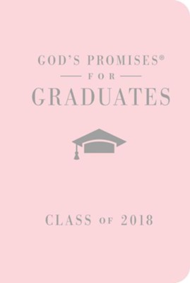 NKJV God's Promises for Graduates, Class of 2018, Pink                      -     By: Jack Countryman
