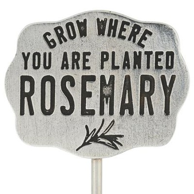 Pewter Plant Marker - Rosemary/Grow Where You are Planted  -     By: Bob Siemon