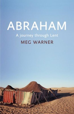 Abraham: A Journey Through Lent  -     By: Meg Warner