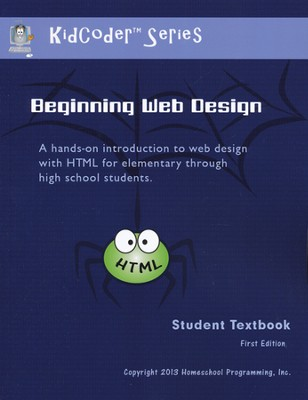 KidCoder: Beginning Web Design Course. Student Textbook with CD-ROM, First Edition  -