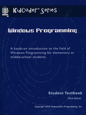 KidCoder: Windows Programming Course, Student Textbook with CDROM, 3rd Edition  -