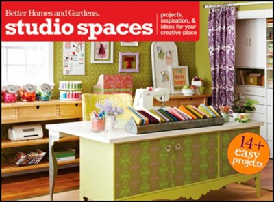 Studio Spaces: Projects, Inspiration & Ideas for Your Creative Place  -