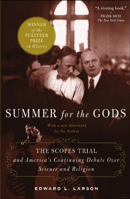 Summer for the Gods: The Scopes Trial and America's Continuing Debate Over Science and Religion  -     By: Edward J. Larson