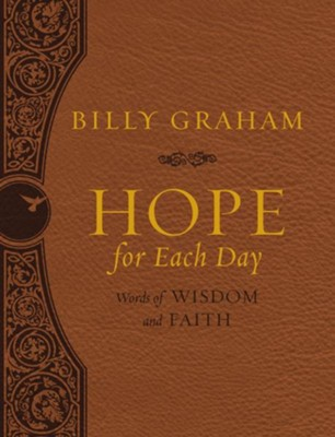 Hope for Each Day Large Deluxe: Words of Wisdom and Faith  -     By: Billy Graham