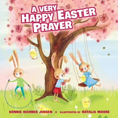 A Very Happy Easter Prayer  -     By: Bonnie Rickner Jensen