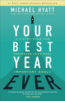 Your Best Year Ever  -     By: Michael Hyatt
