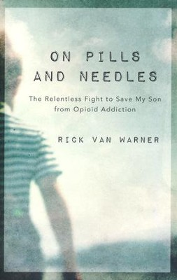 On Pills and Needles  -     By: Rick Van Warner
