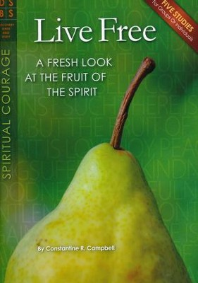 Live Free: A Fresh Look at the Fruit of the Spirit  -     By: Constantine R. Campbell
