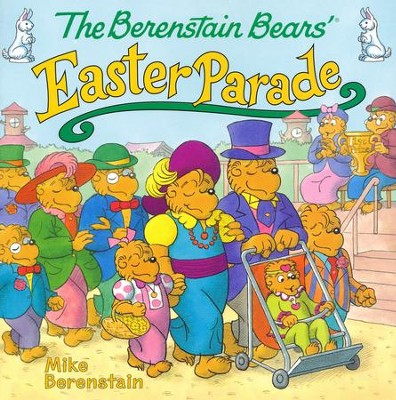The Berenstain Bears' Easter Parade  -     By: Mike Berenstain     Illustrated By: Mike Berenstain