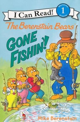 The Berenstain Bears: Gone Fishin'!  -     By: Mike Berenstain     Illustrated By: Mike Berenstain