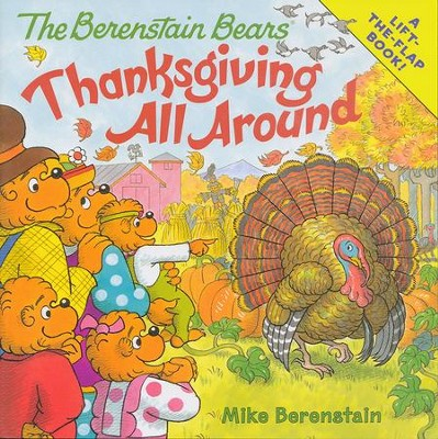 The Berenstain Bears: Thanksgiving All Around  -     By: Mike Berenstain     Illustrated By: Mike Berenstain