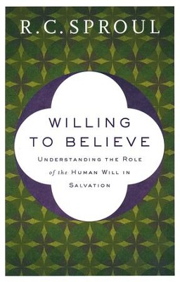 Willing to Believe, Repackaged Edition   -     By: R.C. Sproul