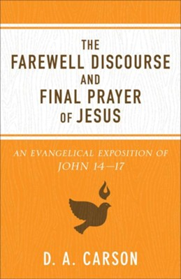 The Farewell Discourse and Final Prayer of Jesus, repackaged edition  -     By: D.A. Carson
