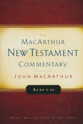 Acts 1-12: The MacArthur New Testament Commentary   -     By: John MacArthur