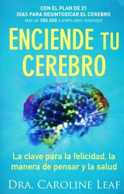 Enciende Tu Cerebro  (Switch on Your Brain)  -     By: Dr. Caroline Leaf