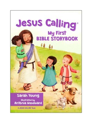 Jesus Calling My First Bible Storybook  -     By: Sarah Young