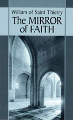 William of Saint Thierry: The Mirror of Faith  -     By: Thomas X. Davis, E. Rozanne Elder