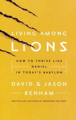 Living Among Lions  -     By: David Benham, Jason Benham