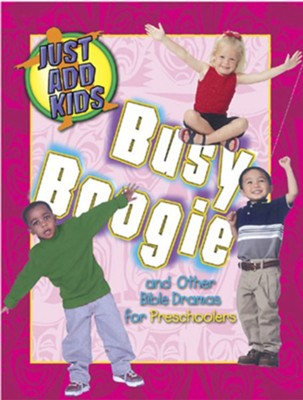 Busy Boogie: And Other Bible Dramas for Preschoolers  -     By: LeeDell Stickler