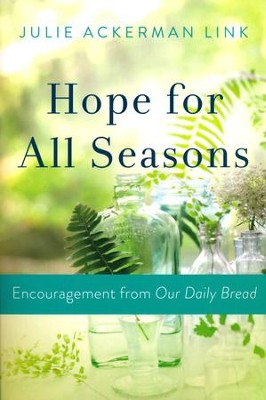 Hope for All Seasons: Challenge and Encouragement from Our Daily Bread  -     By: Julie Ackerman Link