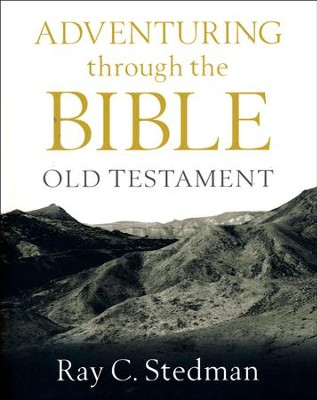 Adventuring through the Bible: Old Testament  -     By: Ray C. Stedman
