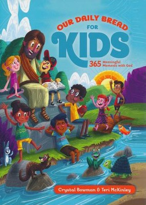 Our Daily Bread for Kids: 365 Meaningful Moments with God  -     By: Crystal Bowman