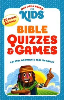 Our Daily Bread For Kids Bible, Quizzes and Games  -     By: Crystal Bowman, Teri McKinley