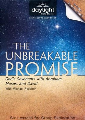 The Unbreakable Promise: God's Covenants with Abraham, Moses, and David, DVD with Leader's Guide  -