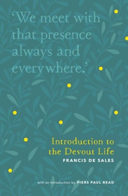 Introduction to the Devout Life  -     By: Piers Paul Read