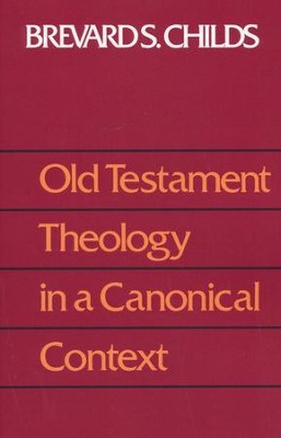 Old Testament Theology in a Canonical Context   -     By: Brevard S. Childs