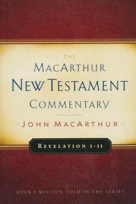 Revelation 1-11: The MacArthur New Testament Commentary   -     By: John MacArthur