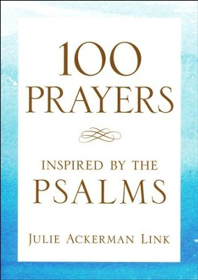 100 Prayers Inspired by the Psalms  -     By: Jule Ackerman Link
