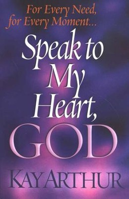 Speak to My Heart, God   -     By: Kay Arthur
