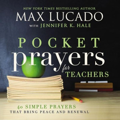 Pocket Prayers for Teachers  -     By: Max Lucado