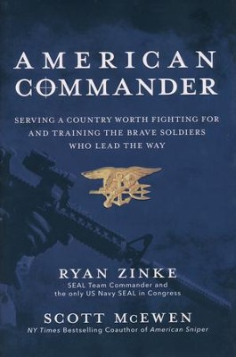 American Commander: Serving a Country Worth Fighting for and  Training the Brave Soldiers Who Lead the Way  -     By: Ryan Zinke, Scott McEwen