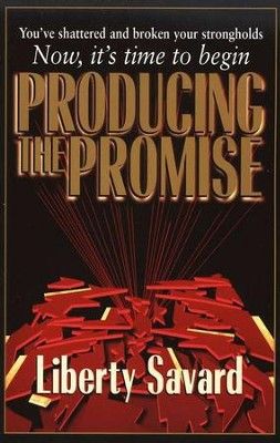 Producing the Promise   -     By: Liberty Savard