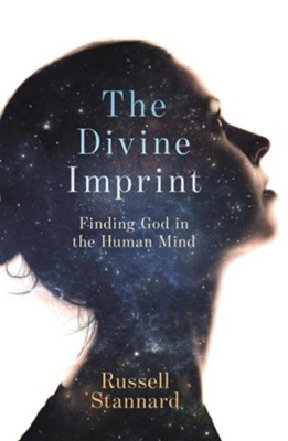 The Divine Imprint: Finding God in the Human Mind  -     By: Russell Stannard
