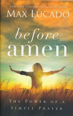 Before Amen Paperback  -     By: Max Lucado