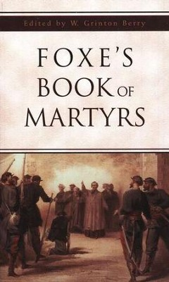 Foxe's Book of Martyrs (SPIRE)   -     Edited By: W. Grinton Berry