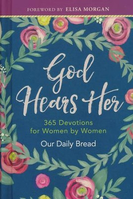 God Hears Her - 365 Devotions for Women by Women from Our Daily Bread  -     By: Our Daily Bread
