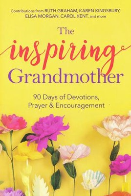 The Inspiring Grandmother: 90 Days of Devotions, Prayer, and Encouragement  -     By: Jeannette Taylor, Doris Rikkers