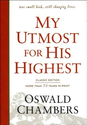 My Utmost For His Highest - Classic Edition  -     By: Oswald Chambers