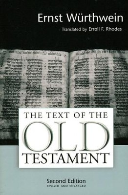 The Text of the Old Testament: An Introduction to the Biblia Hebraica, Second Edition  -     By: Ernst Wurthwein