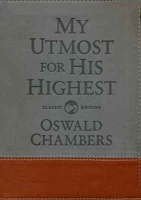 My Utmost For His Highest - Classic Gift Edition  -     By: Oswald Chambers