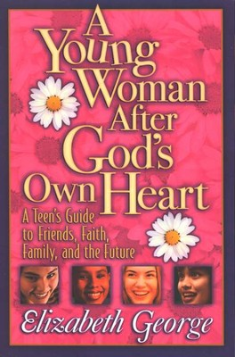 A Young Woman After God's Own Heart: A Teen's Guide to Friends, Faith, Family, and the Future - Slightly Imperfect  -
