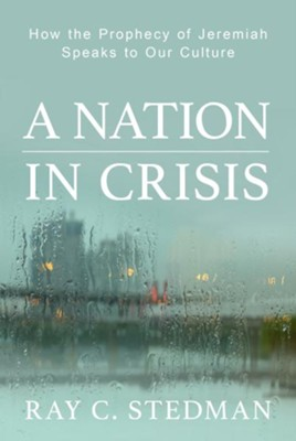 A Nation in Crisis   -     By: Ray Stedman