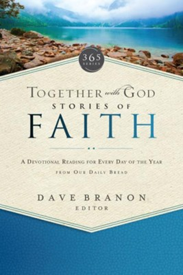Together With God - Stories of Faith  -     By: Dave Branon