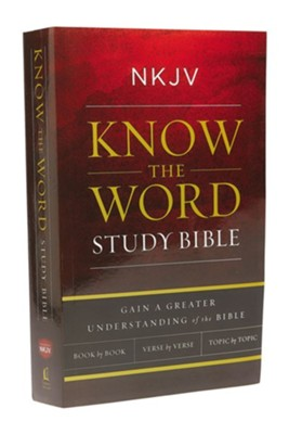 NKJV Know The Word Study Bible, Paperback  -
