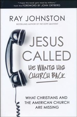 Jesus Called - He Wants His Church Back: What Christians and the American Church are Missing  -     By: Ray Johnston