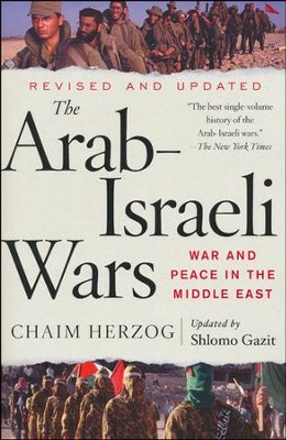 The Arab-Israeli Wars: War and Peace in the Middle East  -     By: Chaim Herzog, Shlomo Gazit